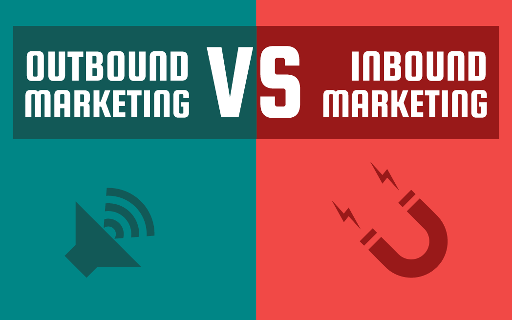 Outbound Marketing vs. Inbound Marketing