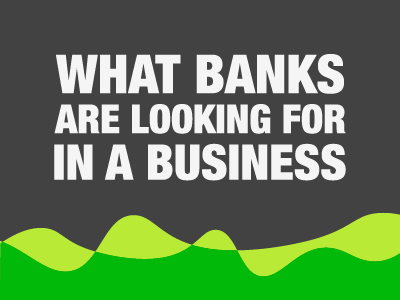 what banks are looking for in a business