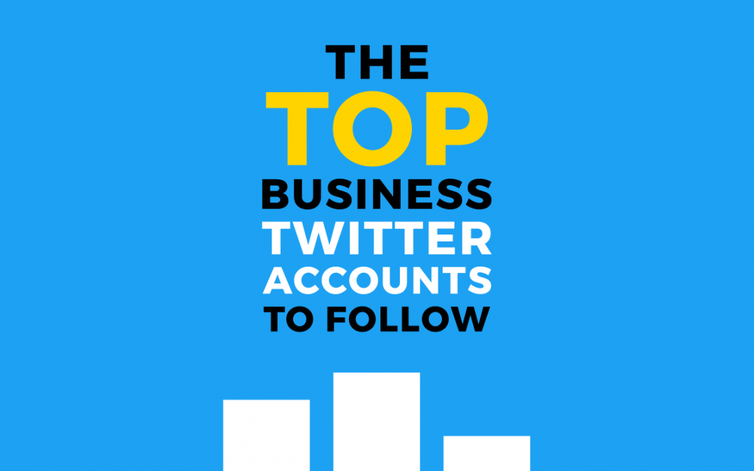 The Top Business Twitter Accounts to Follow: