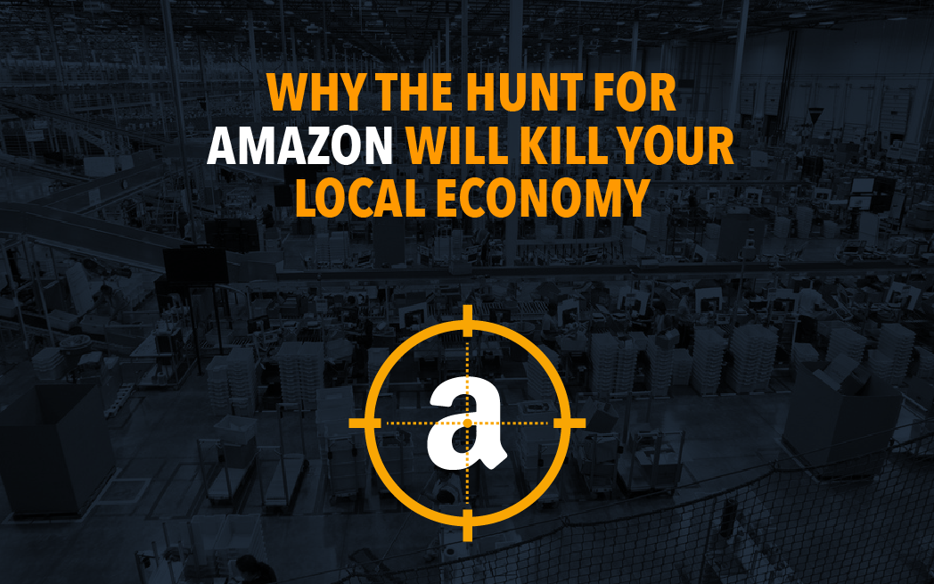 Why the Hunt For Amazon Will Kill Your Local Economy