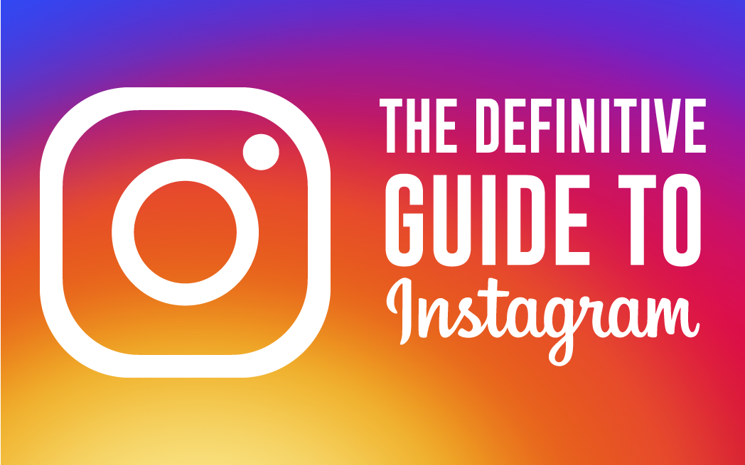 e521972b454 The Definitive Guide to Instagram