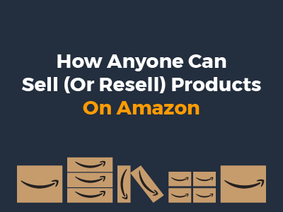 How anyone can sell or resell products on amazon